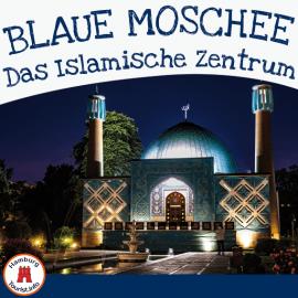 Blaue Moschee - Islamisches Zentrum Hamburg