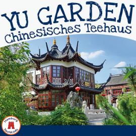 Yu Garden - Chinesisches Teehaus Hamburg