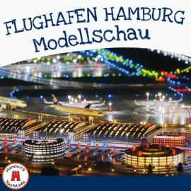 Flughafen Hamburg - mit Modellschau für Groß und Klein
