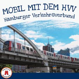 HVV - Hamburger Verkehrsverbund Mit dem HVV Hamburg entdecken