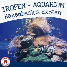 Hagenbecks Tropen-Aquarium