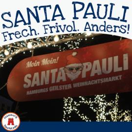 """Santa Pauli Weihnachtsmarkt ist """"ETWAS"""" anders"""